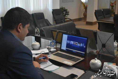جلسه ویدئو کنفرانس استانی به ریاست معاون استاندار وبا حضور فرماندار گمیشان